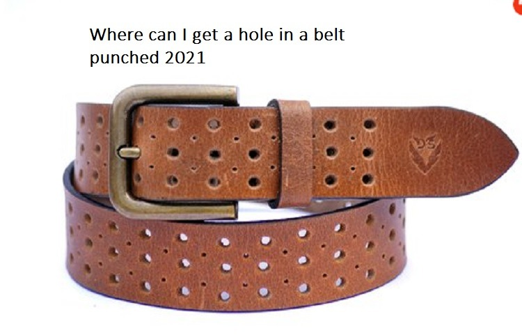 Where can I get a hole in a belt punched 2021